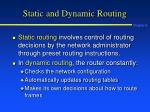 static and dynamic routing