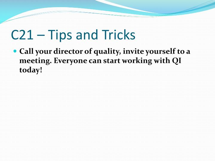 C21 – Tips and Tricks