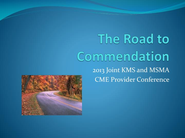 The road to commendation