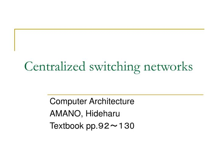 centralized switching networks n.