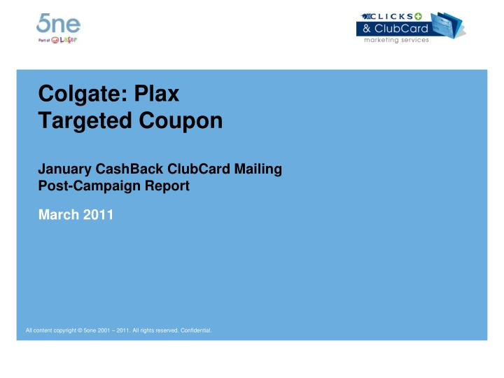 colgate plax targeted coupon january cashback clubcard mailing post campaign report n.
