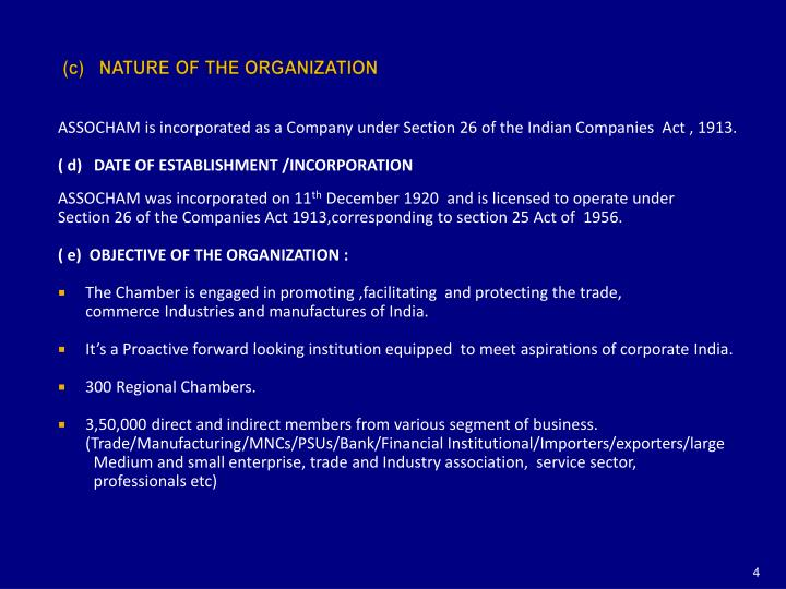 (c)   NATURE OF THE ORGANIZATION