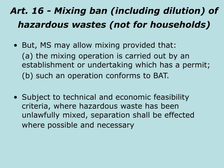Art. 16 - Mixing ban (including dilution) of hazardous wastes (not for households)