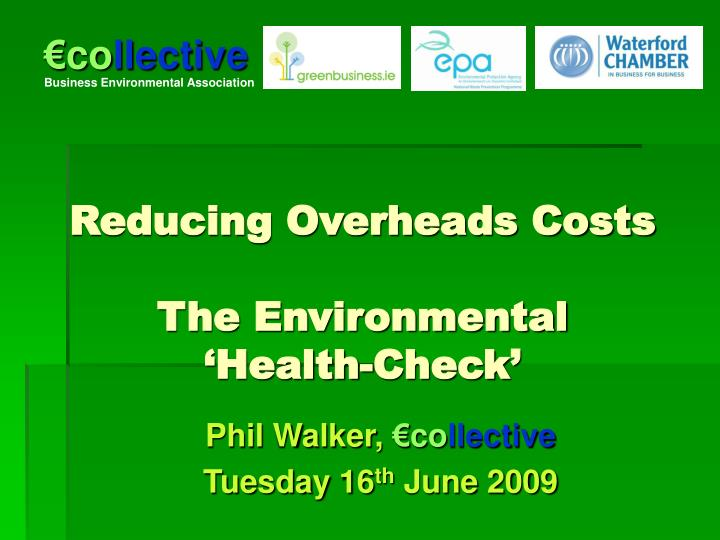 reducing overheads costs the environmental health check n.