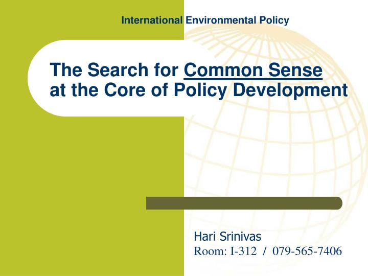 the search for common sense at the core of policy development n.