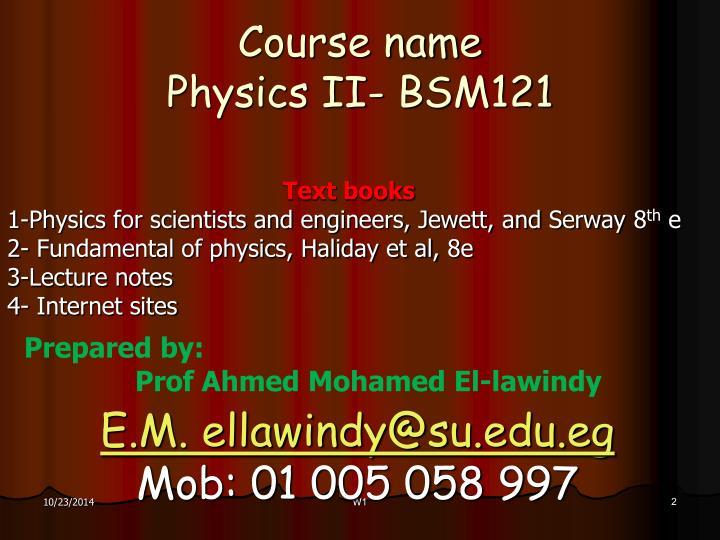 Course name physics ii bsm121