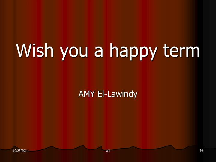 Wish you a happy term