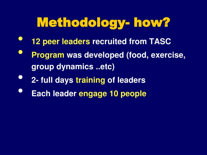 Methodology- how?