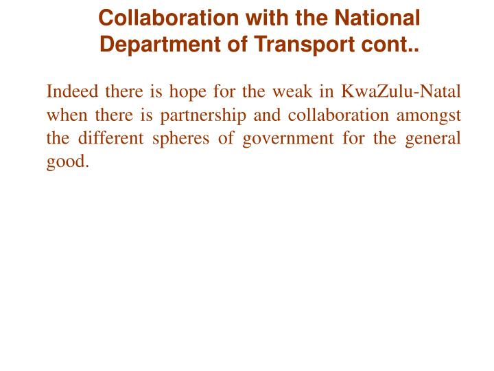 Collaboration with the National Department of Transport cont..