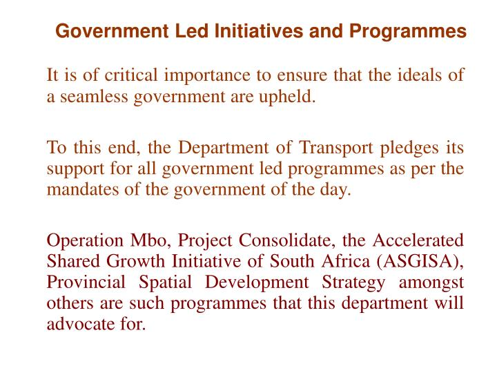 Government Led Initiatives and Programmes