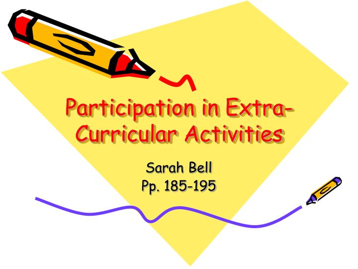 participation in extra curricular activities n.