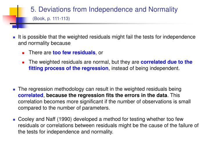 5. Deviations from Independence and Normality