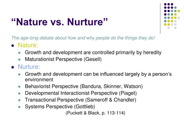 physical development nature nurture The nature vs nurture debate  it has long been known that certain physical  so instead of asking whether child development is down to nature or nurture the.