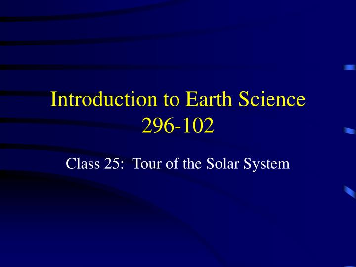 introduction to earth science 296 102 n.