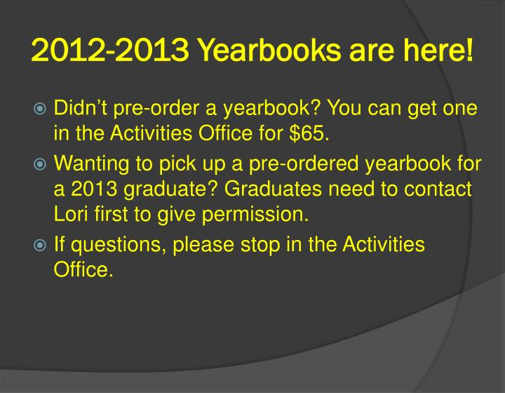 2012-2013 Yearbooks are here!