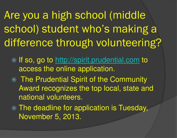 Are you a high school (middle school) student who's making a difference through volunteering?