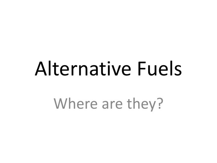 alternative fuels n.