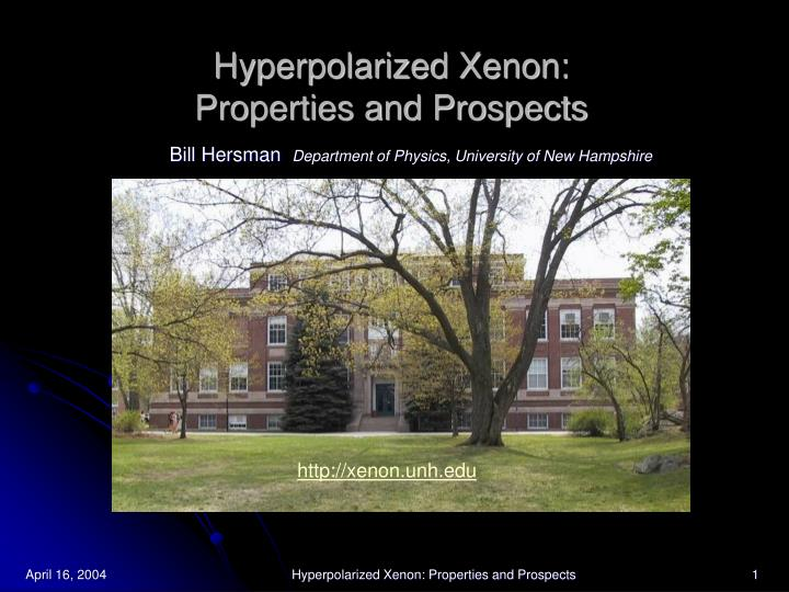hyperpolarized xenon properties and prospects n.