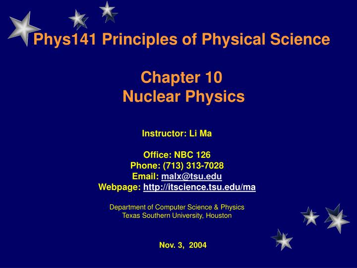 phys141 principles of physical science chapter 10 nuclear physics n.
