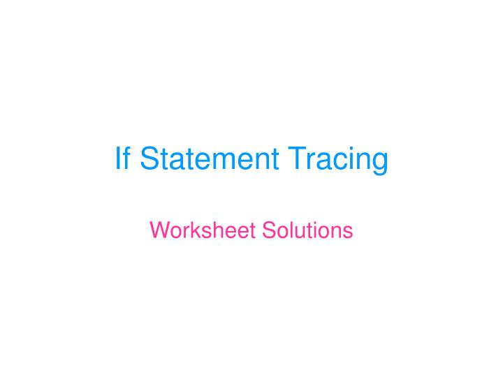 if statement tracing n.