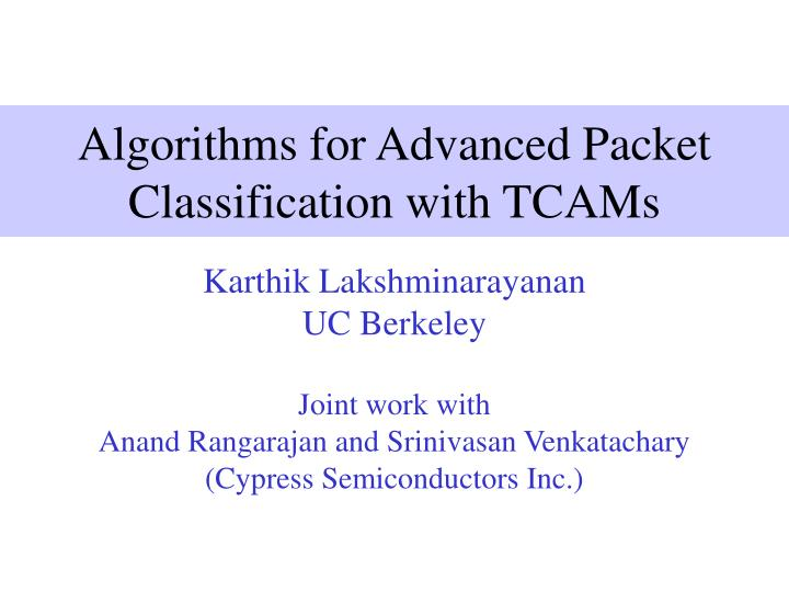 algorithms for advanced packet classification with tcams n.