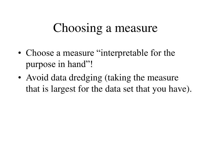Choosing a measure