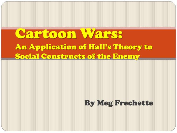 cartoon wars an application of hall s theory to social constructs of the enemy n.