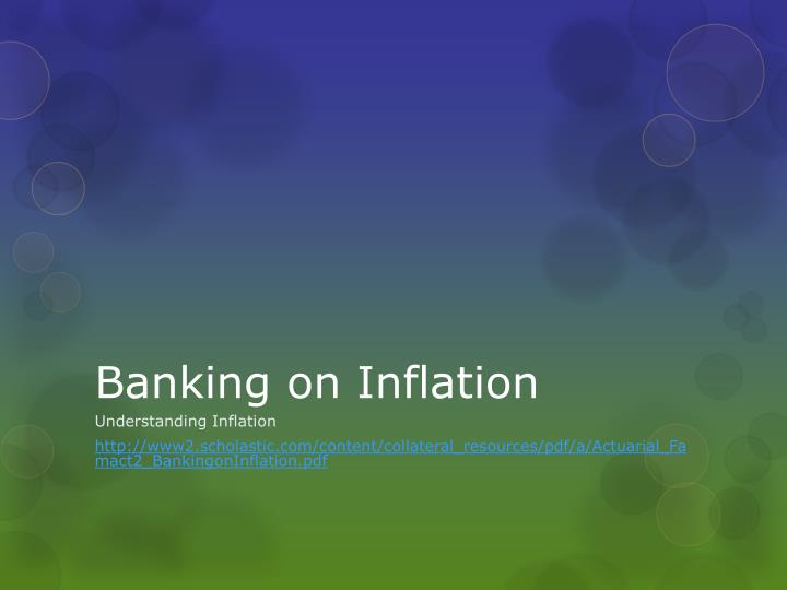 banking on inflation n.
