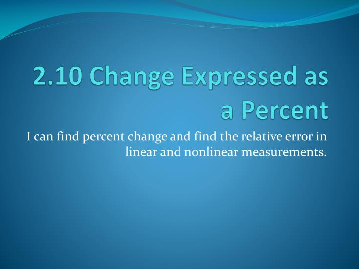 2 10 change expressed as a percent n.