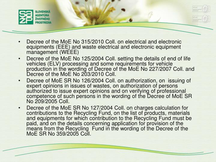 Decree of the MoE No 315/2010 Coll. on electrical and electronic equipments (EEE) and waste electric...