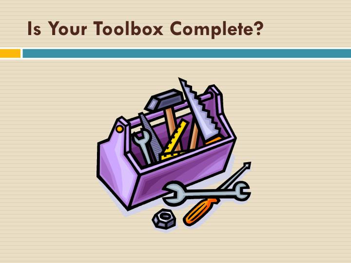 Is Your Toolbox Complete?