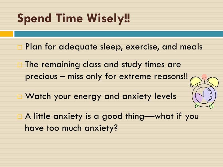 Spend Time Wisely!!