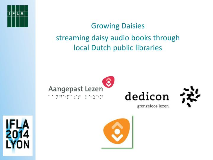 growing daisies streaming daisy audio books through local dutch public libraries n.