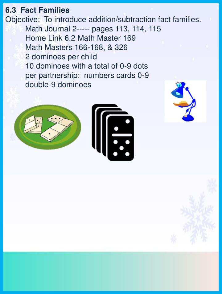 PPT - 6.3 Fact Families Objective: To introduce addition/subtraction ...
