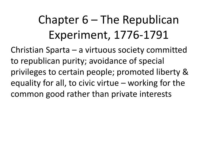 chapter 6 the republican experiment 1776 1791 n.