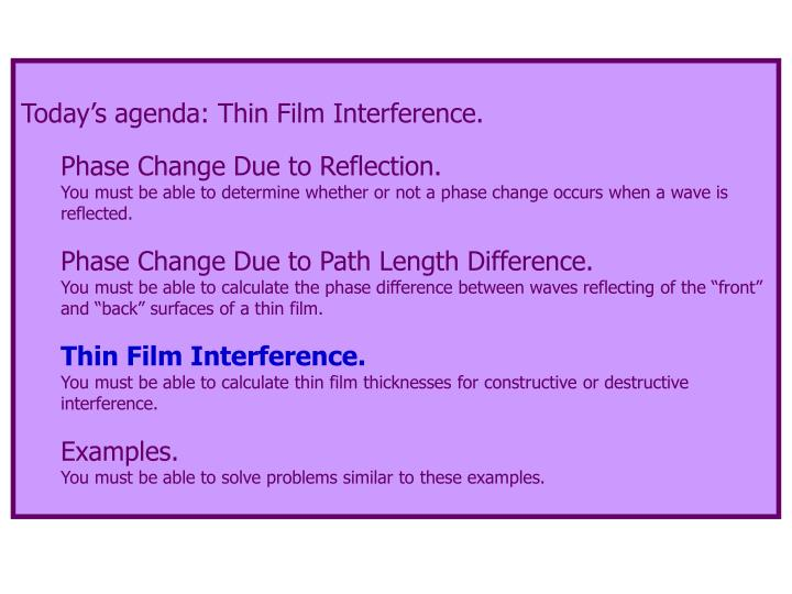 Today's agenda: Thin Film Interference.