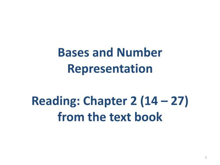 bases and number representation reading chapter 2 14 27 from the text book n.