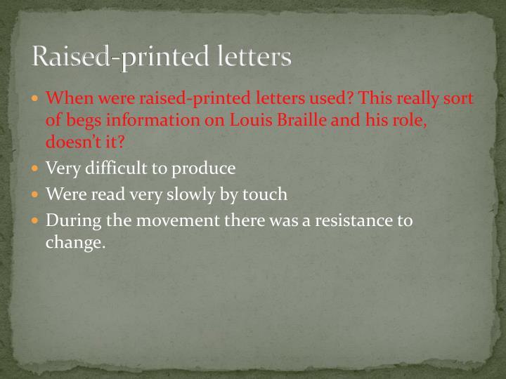 Raised printed letters
