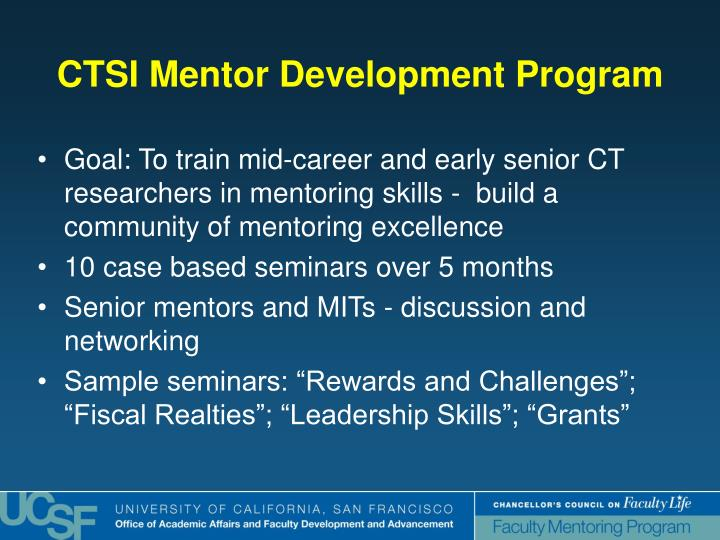 Goal: To train mid-career and early senior CT researchers in mentoring skills -  build a community of mentoring excellence