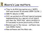 moore s law matters