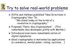 try to solve real world problems
