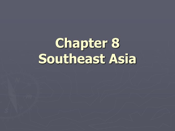 chapter 8 southeast asia n.