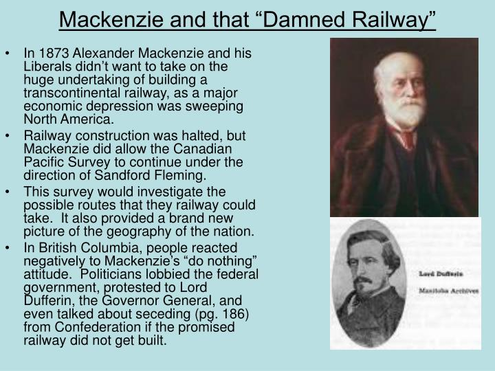 "Mackenzie and that ""Damned Railway"""