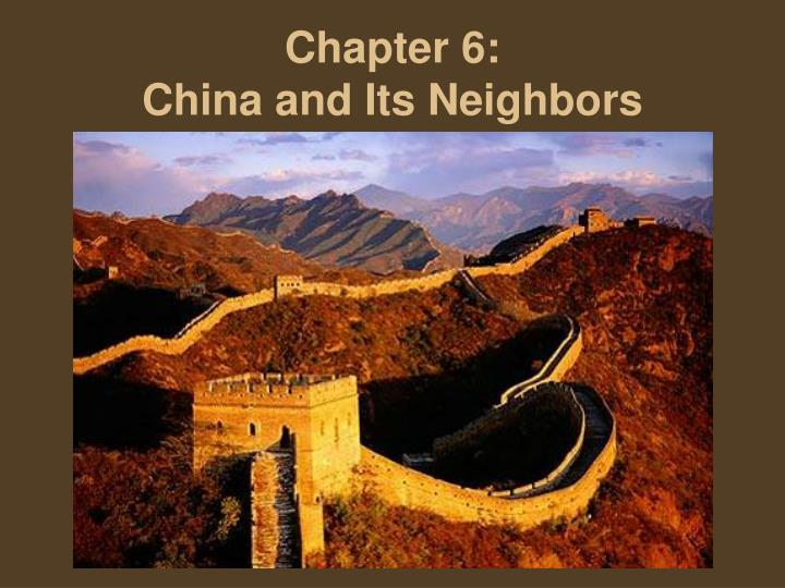 chapter 6 china and its neighbors n.