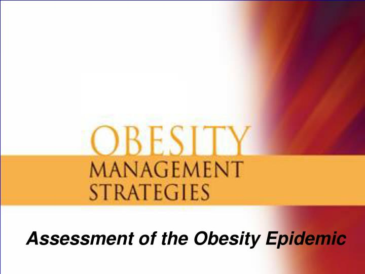 PPT - Assessment of the Obesity Epidemic PowerPoint
