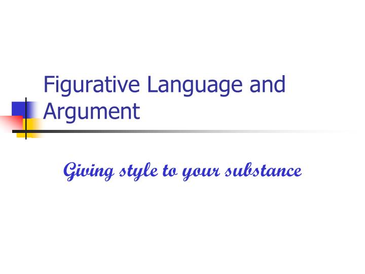 Figurative language and argument