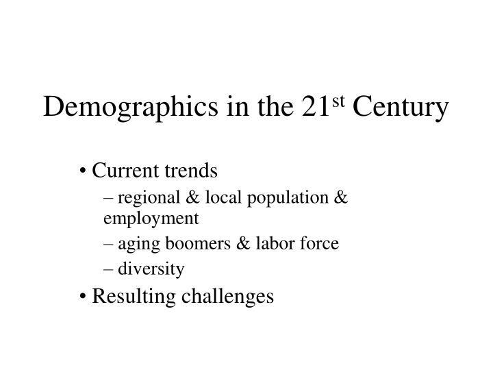 demographics in the 21 st century n.
