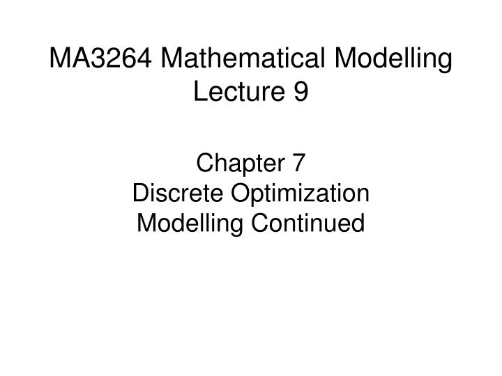 ma3264 mathematical modelling lecture 9 n.