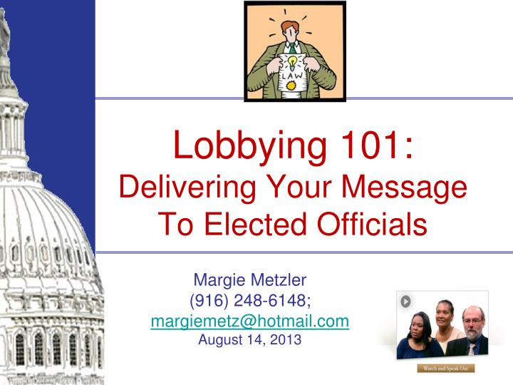 lobbying 101 delivering your message to elected officials n.