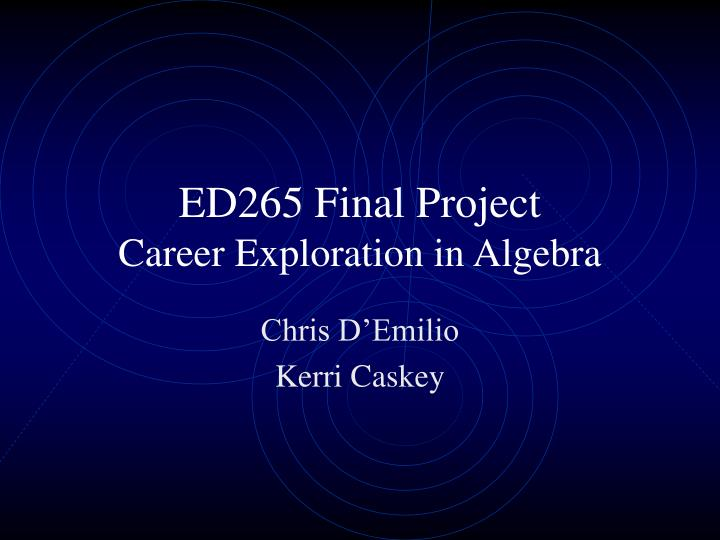 PPT - ED265 Final Project Career Exploration in Algebra